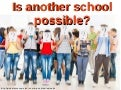 Is another school possible?