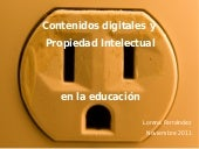 Contenidos digitales y  Propiedad Intelectual  en la educación