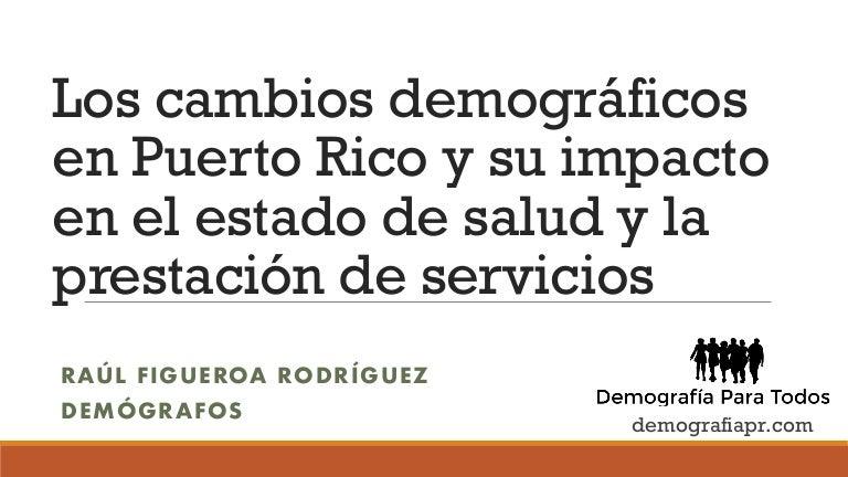 Cambios demográficos en Puerto Rico y su impacto en la salud