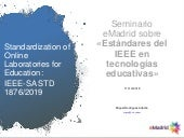 Standardization of Online Laboratories for Education:  IEEE-SA STD 1876/2019