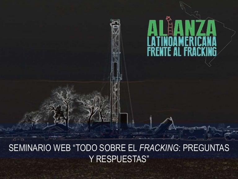 Seminario Web Todo Sobre El Fracking Preguntas Y Respuestas