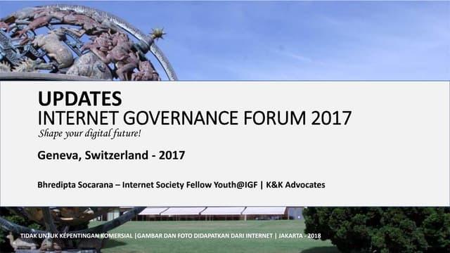 Laporan IGF 2017 oleh Bhredipta