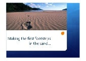 Making the first footsteps in the sand...