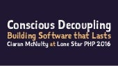 Conscious Decoupling - Lone Star PHP
