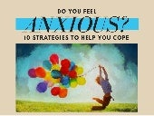 ANXIOUS? 10 strategies to Help You cope.