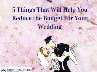 5 Cost Effective Ideas For Your Wedding Party