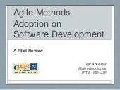 Agile Methods Adoption on Software Development @ Agile 2014