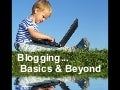Blogging: Basics & Beyond