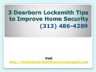 3 Dearborn Locksmith Tips to Improve Home Security - (313) 486-4289