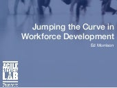 Presentation: Jumping the Curve in Workforce