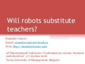 Will robots substitute teachers?