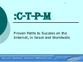 CTPM: Proven Paths to Success on the Internet, in Israel and Worldwide