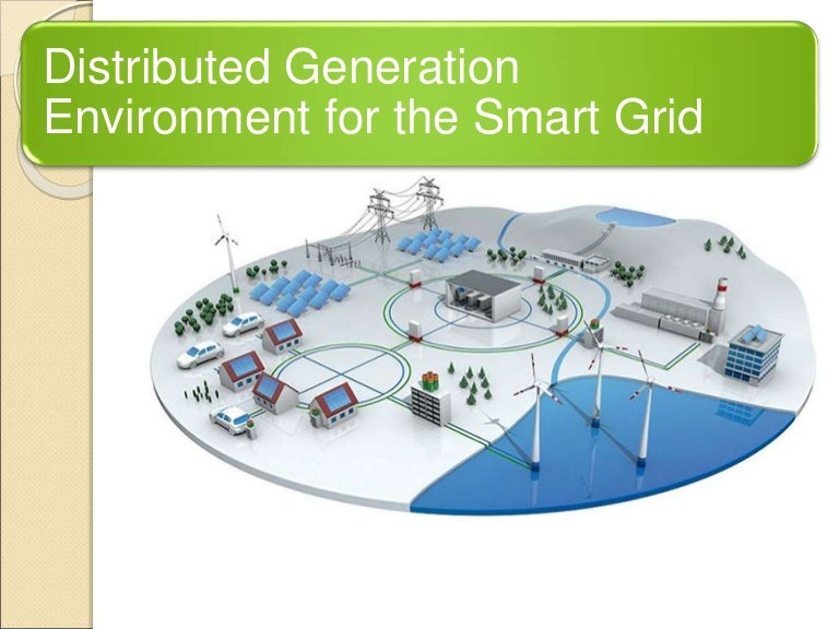 Distributed Generation Environment With Smart Grid