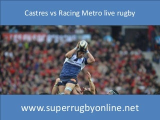 Castres vs Racing Metro live 29 nov 2014 at 18:30 local