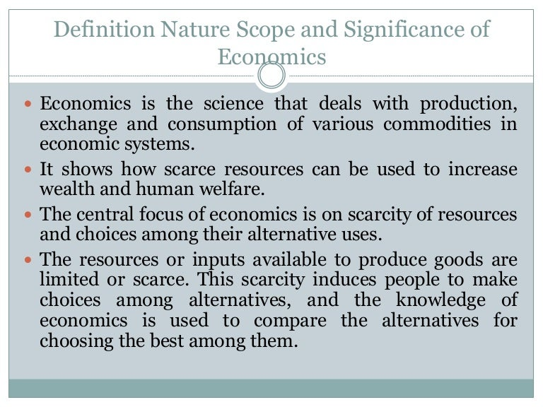 scope and nature of the problem Under the nature and scope of environmental economics, the issue of externalities is the most crucial aspect of various environmental problems to overcome this situation and to improve the environment quality, there must be objective to control those production actions.