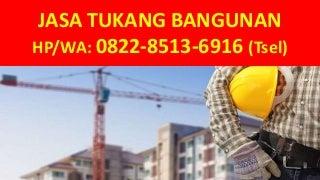 0822-8513-6916 (Tsel), Jasa Tukang Bangunan Batam