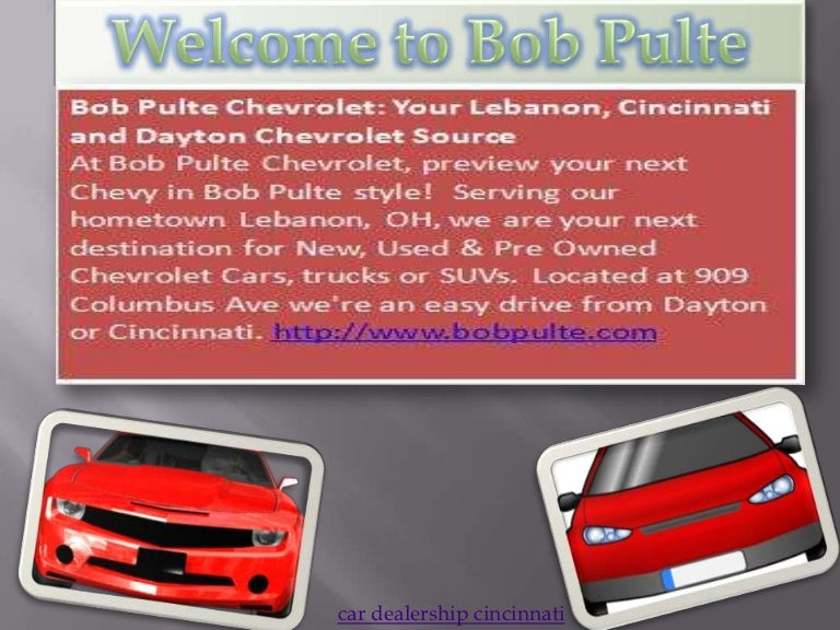 Bob Pulte New Used Chevrolet Car Dealers In Dayton Lebanon Oh