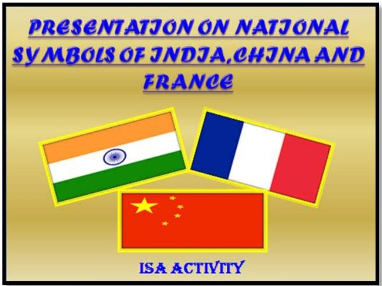Presentation On National Symbols Of India China And France