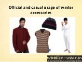 Official and casual usage of winter accessories