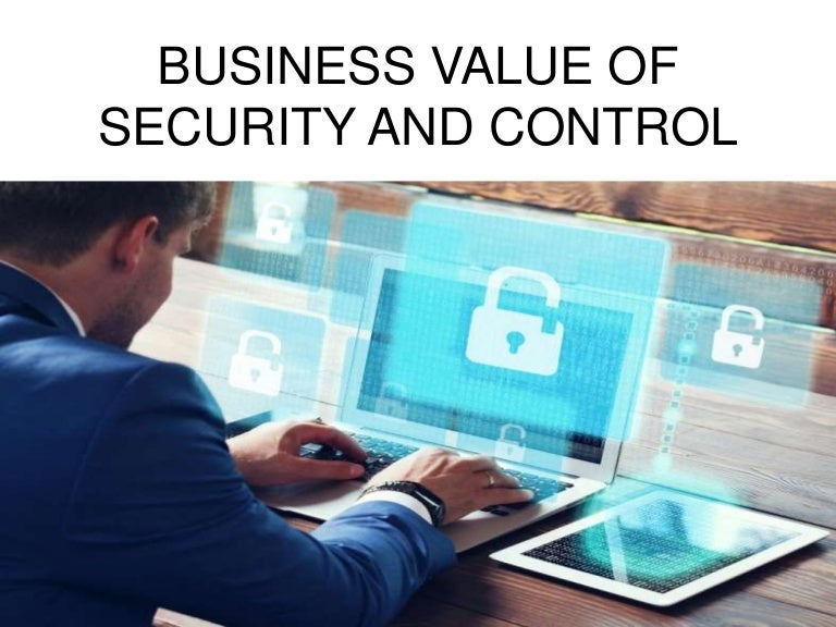 Business Value Of Security And Control
