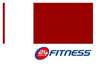 Repositioning 24 Hour Fitness