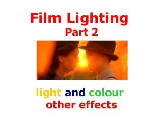 Film lighting, light and colour part 2