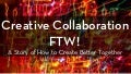 Creative Collaboration FTW! -  Delight Conference 2016