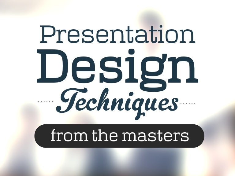 presentation design techniques from the masters by slidecomet itseu
