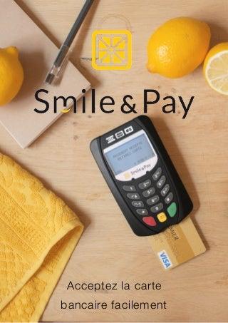 Smil&Pay - Accepter la carte bancaire facilement !