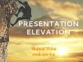 Presentation Elevation - How To Become A Better Presenter (updated)