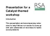 Presentation for Catalyst workshop