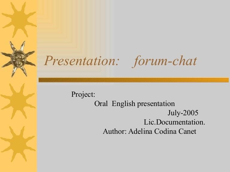 Presentation forum- Chat