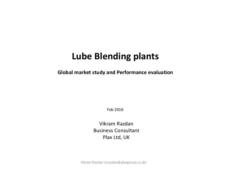 Presentation Lube Oil Blending Plant Performance Evaluation