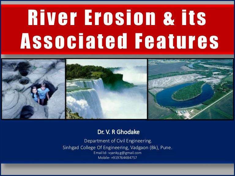River Erosion and its Associated fetures