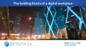 "The Building Blocks of a Digital Workplace, presented by Sam Marshall at the ""Successful Digital Workplace Adoption"" conference on November 13, 2019"