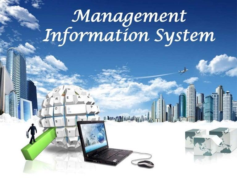 Management information system.