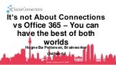It is not About Connections vs Office 365 - You can have the best of the both worlds