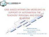 CASE-BASED WORKFLOW MODELING IN SUPPORT OF AUTOMATION THE TEACHERS' PERSONAL AND SOCIAL BEHAVIOR