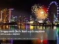 Singapore's Tech Start-up Ecosystem