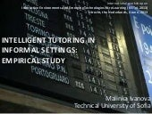 INTELLIGENT TUTORING ININFORMAL SETTINGS:EMPIRICAL STUDY