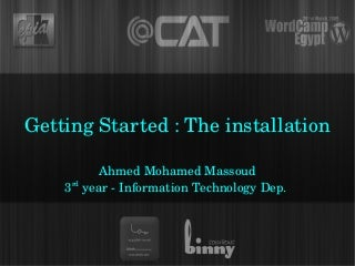 Getting Started: The Installation