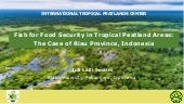 Fish for Food Security in Tropical Peatland Areas: The Case of Riau Province, Indonesia