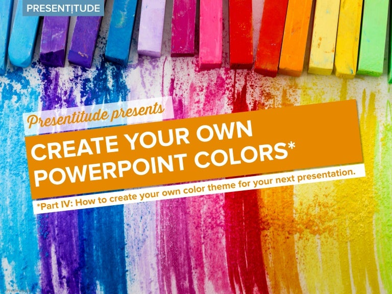 how to create your own color theme for your powerpoint presentation, Powerpoint templates