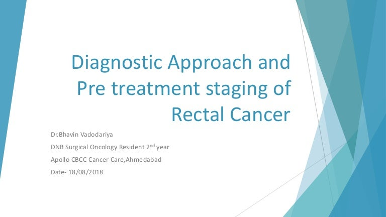 Staging and Diagnostic approach of rectal cancer