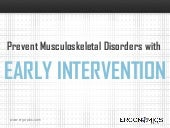 Prevent msd's with early intervention