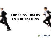 Top Conversion In 4 Questions