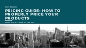 Pricing Guide: How to properly price your products - John B. Wilson
