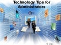Technology Tips for Administrators