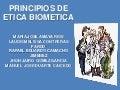 Principios de la etica biometica grupo2