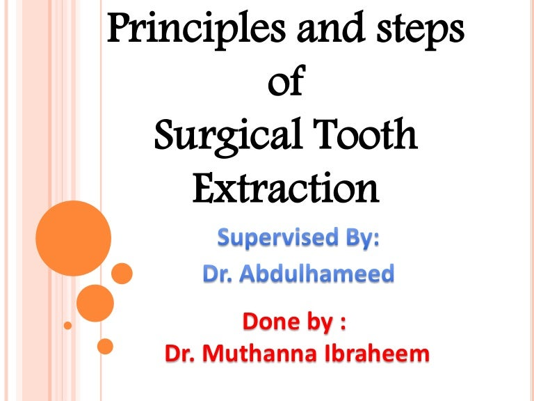 Principles And Steps Of Surgical Tooth Extraction